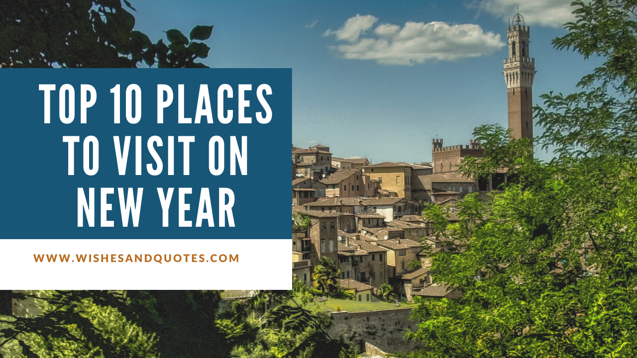 Top 10 Places to Visit on New Year